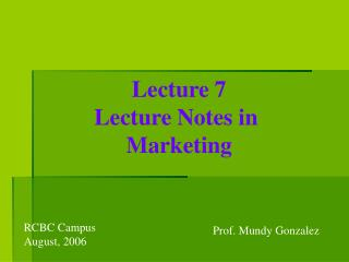 Lecture 7 Lecture Notes in  Marketing
