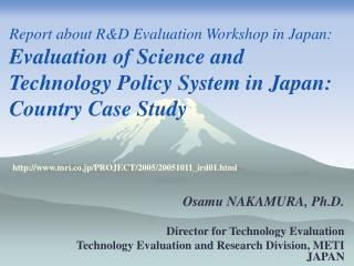 Osamu NAKAMURA, Ph.D. Director for Technology Evaluation