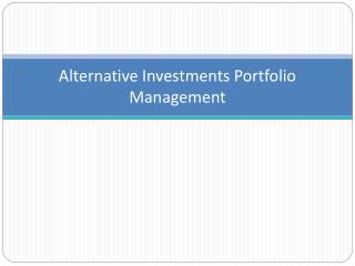 Alternative Investments Portfolio Management