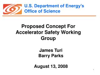 Proposed Concept For Accelerator Safety Working Group