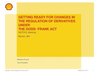 Getting Ready for Changes In the Regulation of Derivatives Under  The Dodd- Frank Act