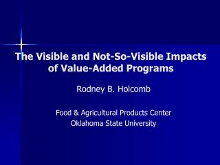 The Visible and Not-So-Visible Impacts of Value-Added Programs