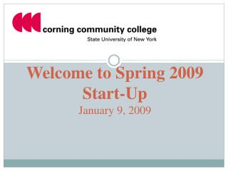 Welcome to Spring 2009 Start-Up January 9, 2009