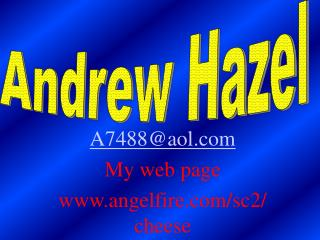 A7488@aol My web page angelfire/sc2/cheese