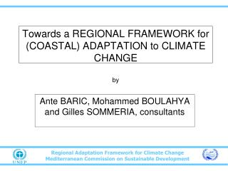 Towards  a  REGIONAL FRAMEWORK  for (COASTAL) ADAPTATION to  CLIMATE CHANGE by