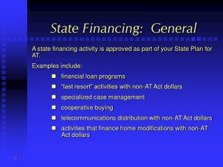 State Financing:  General
