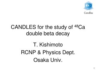CANDLES for the study of  48 Ca double beta decay