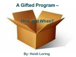 A Gifted Program – How and When?