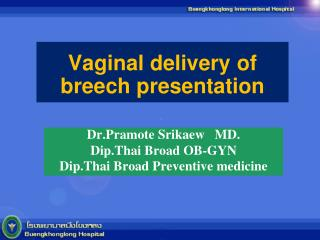 Vaginal delivery of breech presentation
