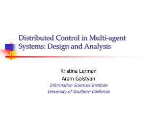 Distributed Control in Multi-agent Systems: Design and Analysis