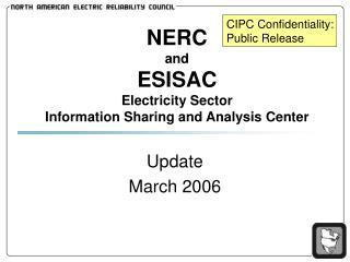 NERC and ESISAC Electricity Sector Information Sharing and Analysis Center