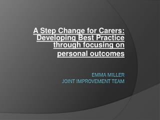 Emma Miller  Joint improvement Team