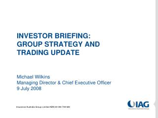 INVESTOR BRIEFING: GROUP STRATEGY AND  TRADING UPDATE