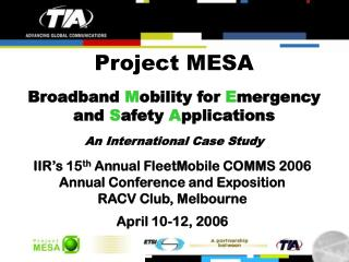 IIR's 15 th  Annual FleetMobile COMMS 2006 Annual Conference and Exposition RACV Club, Melbourne