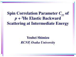 Spin Correlation Parameter  C yy of  p  +  3 He Elastic Backward Scattering at Intermediate Energy