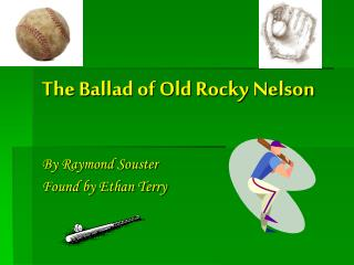 The Ballad of Old Rocky Nelson