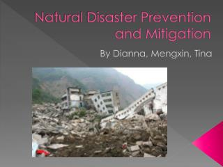 Natural Disaster Prevention and Mitigation