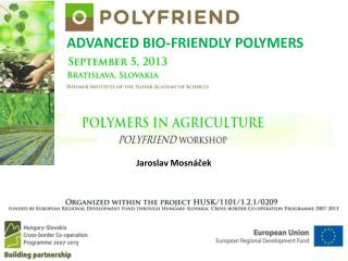 ADVANCED BIO-FRIENDLY POLYMERS