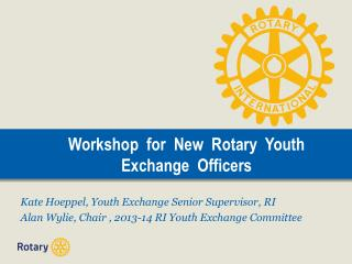 Workshop   for   New  Rotary  Youth  Exchange   Officers