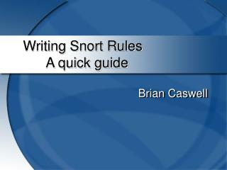 Writing Snort Rules 	A quick guide