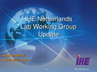 IHE Netherlands Lab Working Group Update