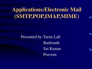 Applications:Electronic Mail (SMTP,POP,IMAP,MIME)