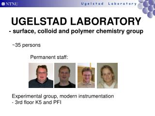 UGELSTAD LABORATORY - surface, colloid and polymer chemistry group