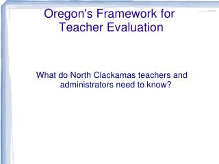 Oregon's Framework for   Teacher Evaluation