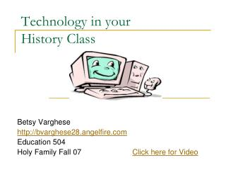 Technology in your  History Class