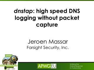 dnstap : high speed DNS logging without packet capture