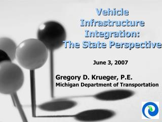 Vehicle Infrastructure Integration: The State Perspective