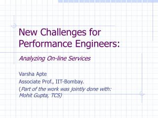 New Challenges for Performance Engineers: