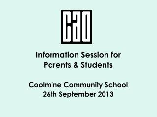 Information Session for  Parents & Students Coolmine Community School 26th September 2013