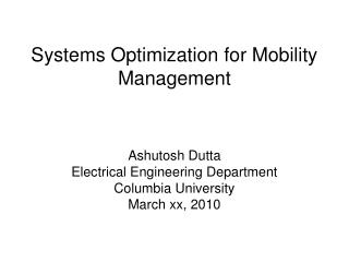 Systems Optimization for Mobility Management
