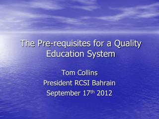 The Pre-requisites for a Quality Education System