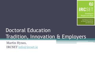 Doctoral Education Tradition, Innovation & Employers