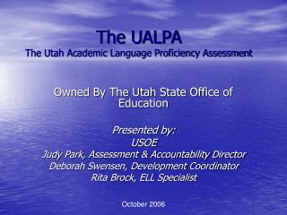 The UALPA The Utah Academic Language Proficiency Assessment