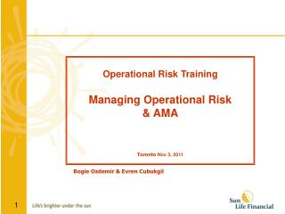 Operational Risk Training Managing Operational Risk  & AMA Toronto Nov 3, 2011
