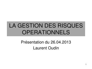 LA GESTION DES RISQUES OPERATIONNELS