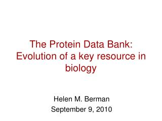 The Protein Data Bank: Evolution of a key resource in biology