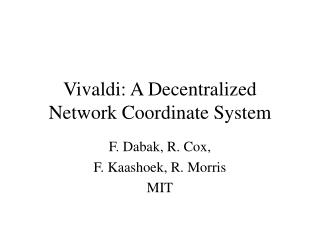 Vivaldi: A Decentralized Network Coordinate System