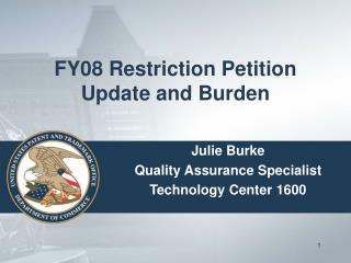 FY08 Restriction Petition Update and Burden