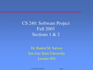CS 240: Software Project Fall 2003 Sections 1 & 2