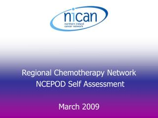 Regional Chemotherapy Network  NCEPOD Self Assessment March 2009