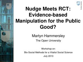 Nudge Meets RCT: Evidence-based Manipulation for the Public Good?