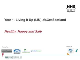 Year 1- Living it Up (LiU)  dallas  Scotland  Healthy, Happy and Safe