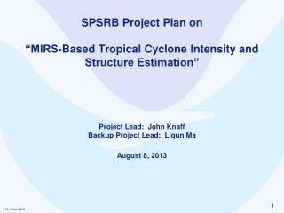 "SPSRB Project Plan on  ""MIRS-Based Tropical Cyclone Intensity and Structure Estimation"""