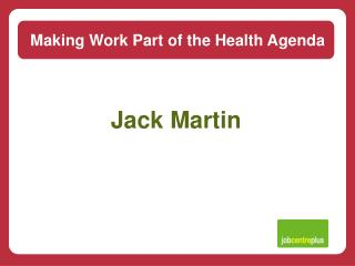 Making Work Part of the Health Agenda