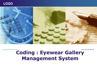 Coding : Eyewear Gallery Management System