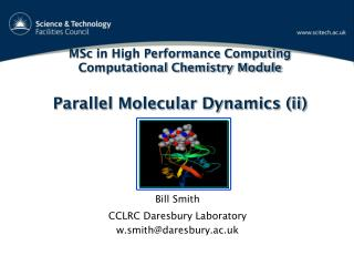 MSc in High Performance Computing Computational Chemistry Module Parallel Molecular Dynamics (ii)